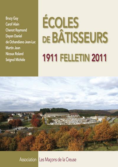 Ecole de bâtisseurs, Felletin 1911-2011