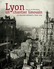 Lyon, un chantier limousin - de Ochandiano Jean-Luc
