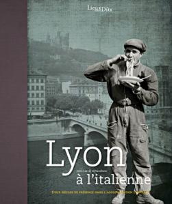 Lyon à l'italienne : deux siècle de présence dans l'agglomération lyonnaise - Jean-Luc de Ochandiano