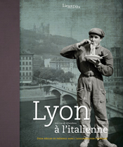 Lyon à l'italienne : deux siècles de présence dans l'agglomération lyonnaise